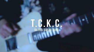 ウルトラ寿司ふぁいやー「T.C.K.C.」【Music Video】
