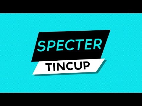 Tincup - Specter
