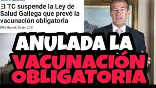 ¡BOMBAZO! EL CONSTITUCIONAL ANULA LA VACUNACIÓN OBLIGATORIA en España.