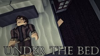 Under The Bed ( A Roblox Horror Story)
