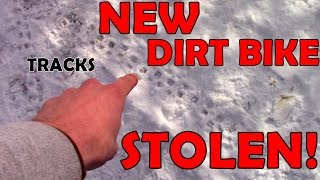 NEW DIRT BIKE GETS STOLEN!