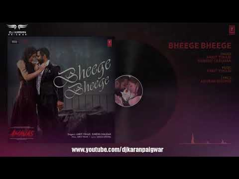 Bheege Bheege Se Lamhe Amavas - Ankit Tiwari (DJ Karan Christopher S Remix)