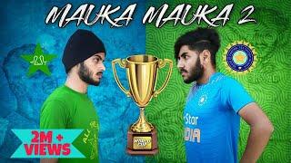 Mauka Mauka  India vs pakistan World cup 2019 Thugs Adda
