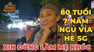 Cụ bà 80 nhặt ve chai 7 Năm NGỦ VỈA HÈ   Ai còn Mẹ xin đừng làm Mẹ KHÓC!