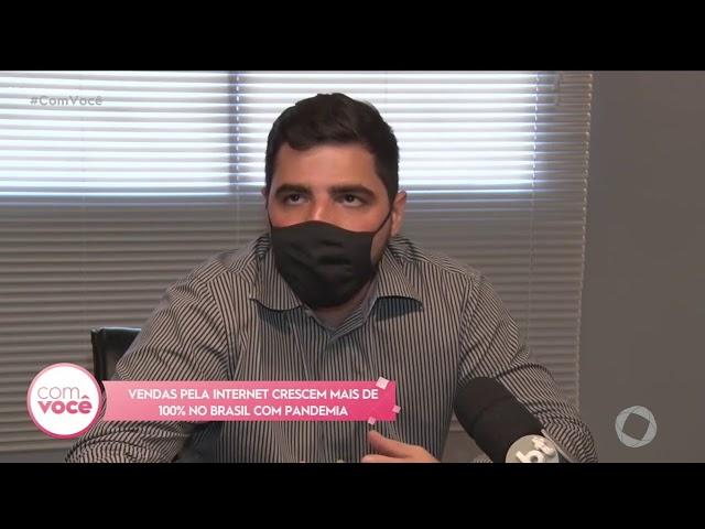 Com Você - Vendas pela internet crescem mais de 100% no Brasil com a pandemia