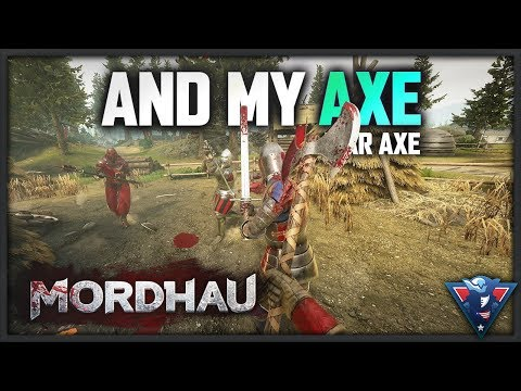 AND MY AXE! | Mordhau Gameplay