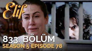 Elif 833. Bölüm  Season 5 Episode 78