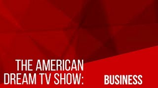 The American Dream TV Show: Business