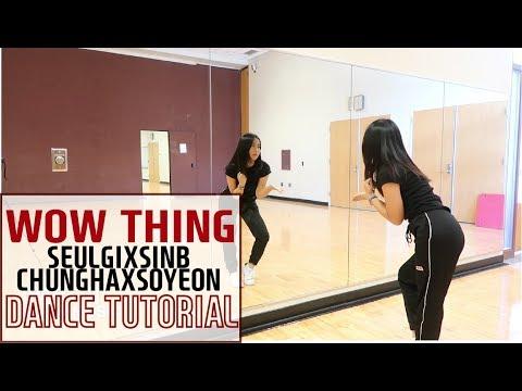 슬기(SEULGI)X신비(여자친구)X청하X소연 'Wow Thing' Lisa Rhee Dance Tutorial