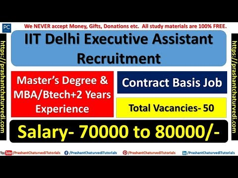 IIT Delhi Executive Assistant Recruitment | 50 Vacancies | Master's Degree | MBA | BTech