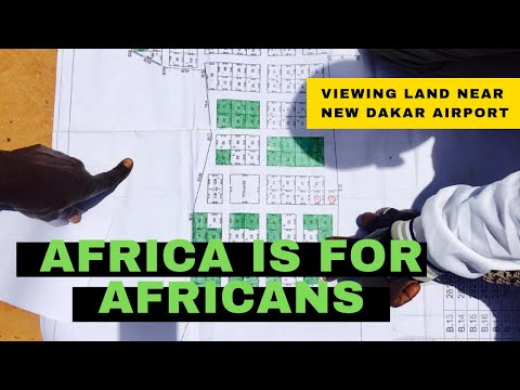 BUYING LAND & REAL ESTATE IN SENEGAL #AfricaIsForAfricans