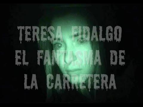 La historia de Teresa Fidalgo (Fantasma de la carretera)