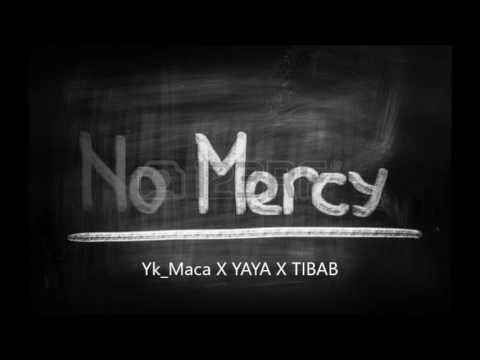 MacaFoeFive- No Mercy ft Yaya & TIBAB (Prod. GIMI)