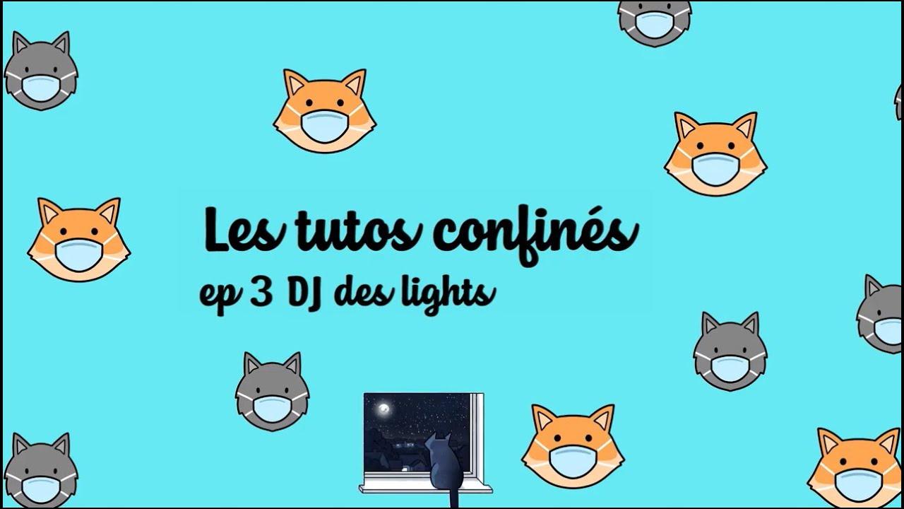 #3 Les tutos d'Emma : DJ des lights