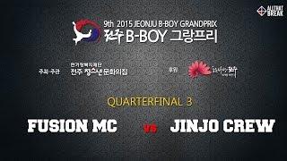 Fusion MC vs Jinjo Crew / Quarterfinal 3 / Jeonju Bboy GrandPrix 2015 / Allthatbreak.com