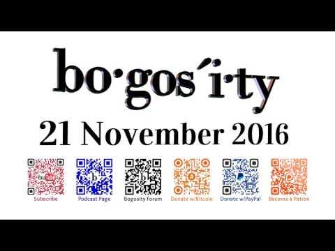Bogosity Podcast for 21 November 2016