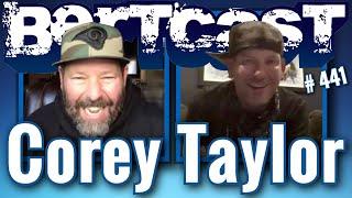 Bertcast # 441 - Corey Taylor \u0026 ME