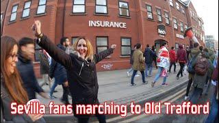 Sevilla fans marching to Old Trafford