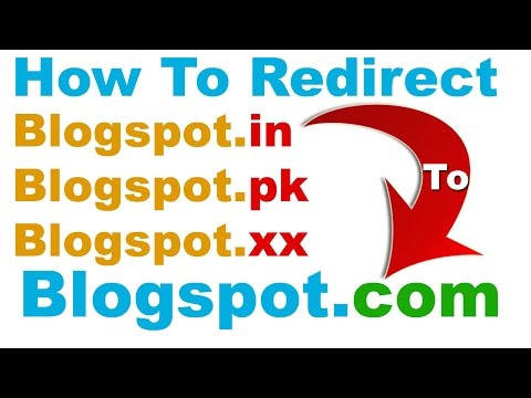 How To Redirect Blogspot.in/.pk/.etc To Blogspot com Easily (Blogspot.com not Opening)