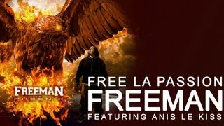 Freeman - Free La Passion feat Anis Le Kiss
