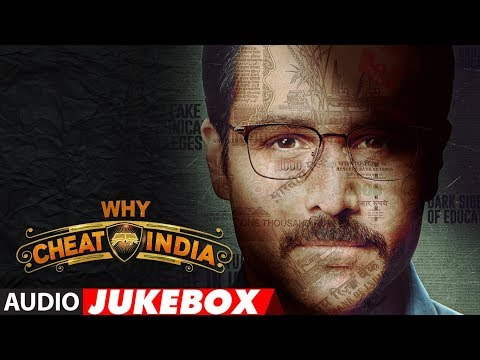 Full Album: WHY CHEAT INDIA | Audio Jukebox | Emraan Hashmi |  Shreya Dhanwanthary | T-Series