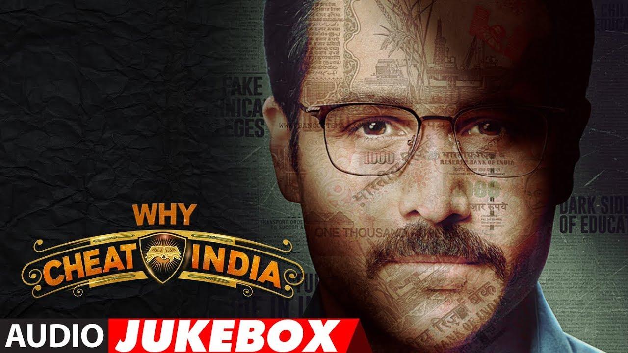 Full Album: WHY CHEAT INDIA | Audio Jukebox | Emraan Hashmi |  Shreya Dhanwanthary | T-Series Watch Online & Download Free