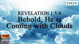 "Rev 1:5-8 Song ""Behold, He is Coming with Clouds"" (Christian Scripture Praise Worship w/ Lyrics)"