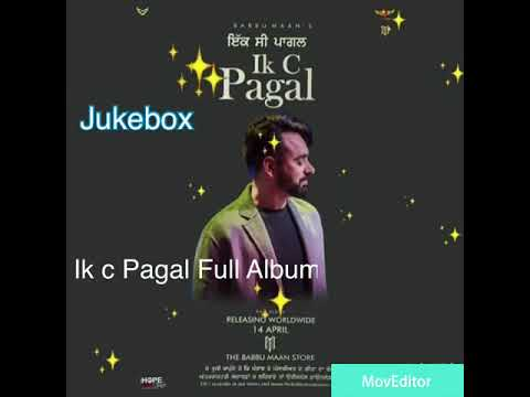 IK C PAGAL || All SONGS || FULL ALBUM || BABBU MAAN || NEW ALBUM 2018