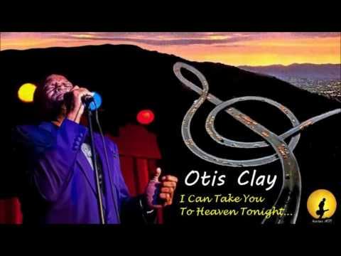 Otis Clay - I Can Take You To Heaven Tonight [Live] (Kostas A~171)