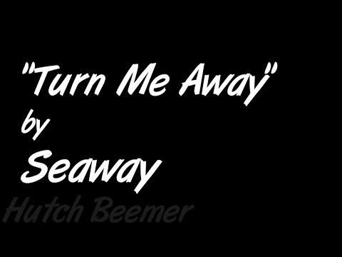 Seaway - Turn Me Away Lyrics