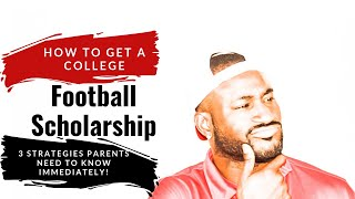 3 Strategies Parents need to know for the college football recruiting process