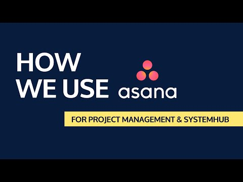 How to use Asana for Project Management & systemHUB