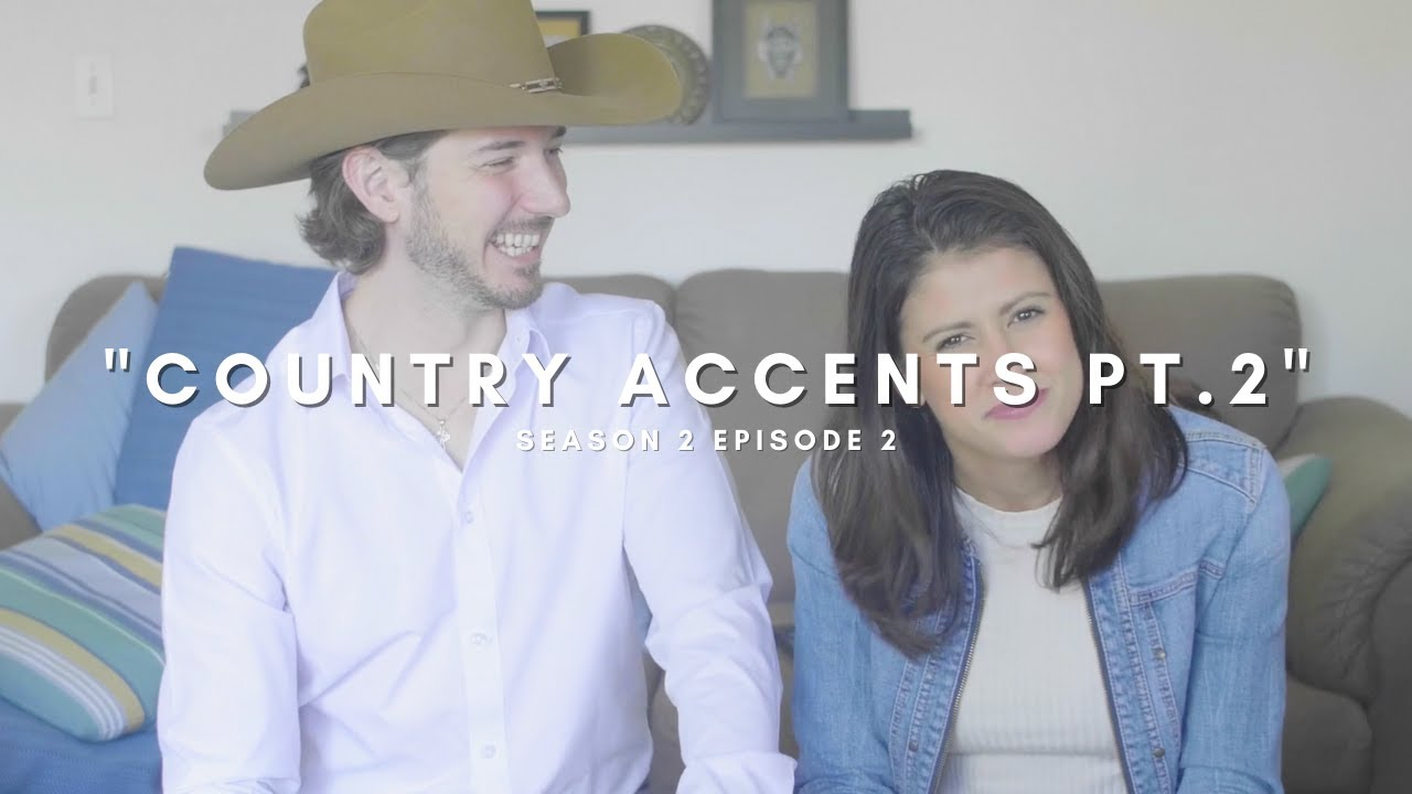 "COUNTRY ACCENTS PT. 2 - ""What did you say?"""