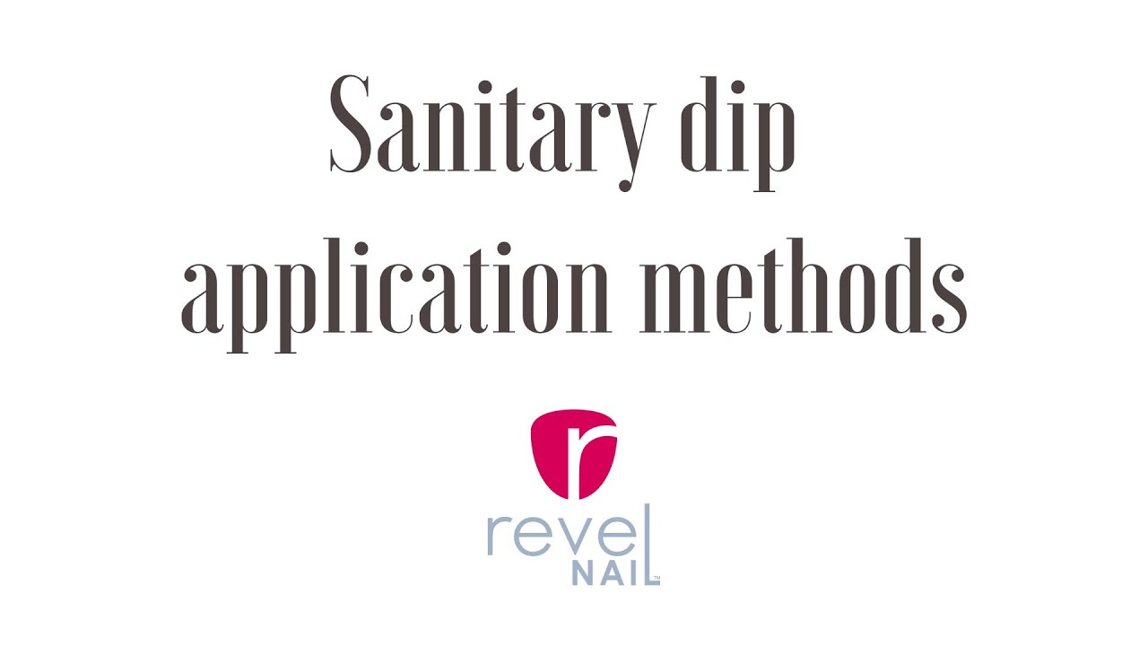 Sanitary Dip Application Methods | REVEL NAIL