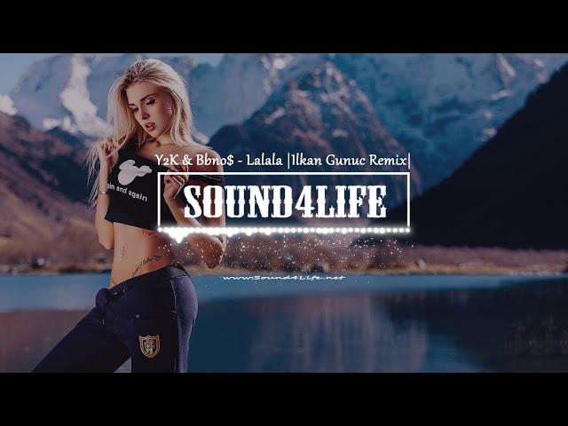 Y2K & Bbno$ - Lalala (ilkan Gunuc Remix)