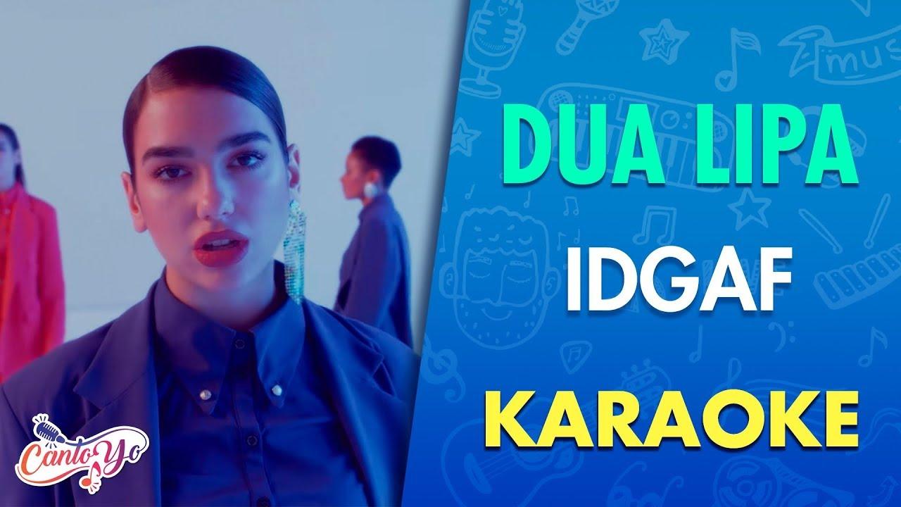 Download Dua Lipa - IDGAF (Karaoke) I CantoYo