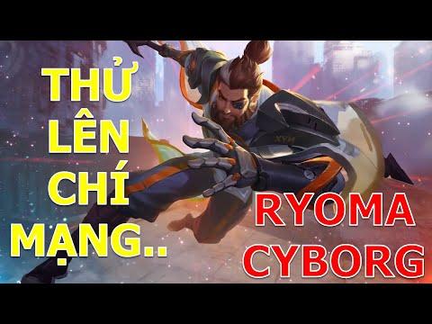 Liên quân Ryoma thử lên chí mạng và cái kết! Chiến binh Cyborg và chiến thuật ôm trụ and đảo lane