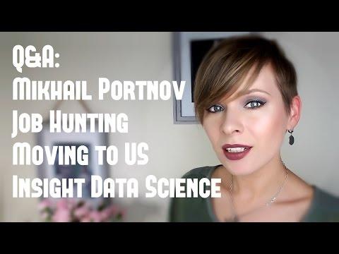 Ответы на Ваши вопросы: Михаил Портнов, помощь в переезде в сша, Insight Data Science,