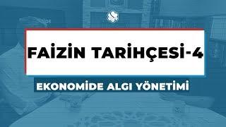Ekonomide Algı Yönetimi  | FAİZİN TARİHÇESİ -4