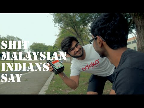 Shit Malaysian Indians Say