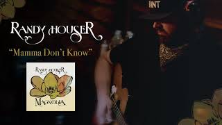 Randy Houser - Mamma Don't Know (Official Audio)