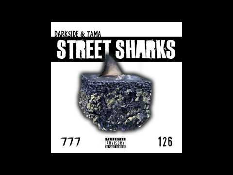 DARKSIDE & TAMA126 - STREET SHARKS (Prod. TAMA126)