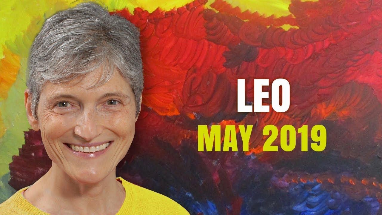 LEO MAY 2019 Astrology Horoscope Forecast