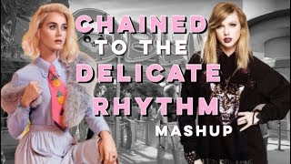 Chained to the Delicate Rhythm | Mashup of Katy Perry, Taylor Swift