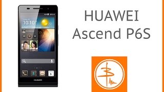 Huawei Ascend P6S - обзор тонкого смартфона