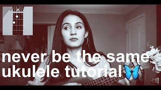 Never Be The Same - Camila Cabello (Ukulele Tutorial / Learn It In 3 Minutes)