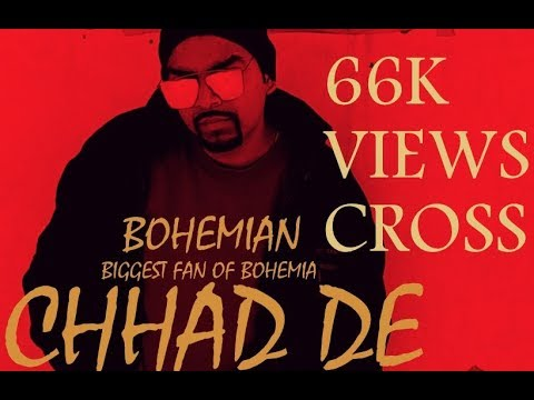 CHHAD DE    Brand New Track    2018    BOHEMIAN    Biggest Fan Of Bohemia Paji