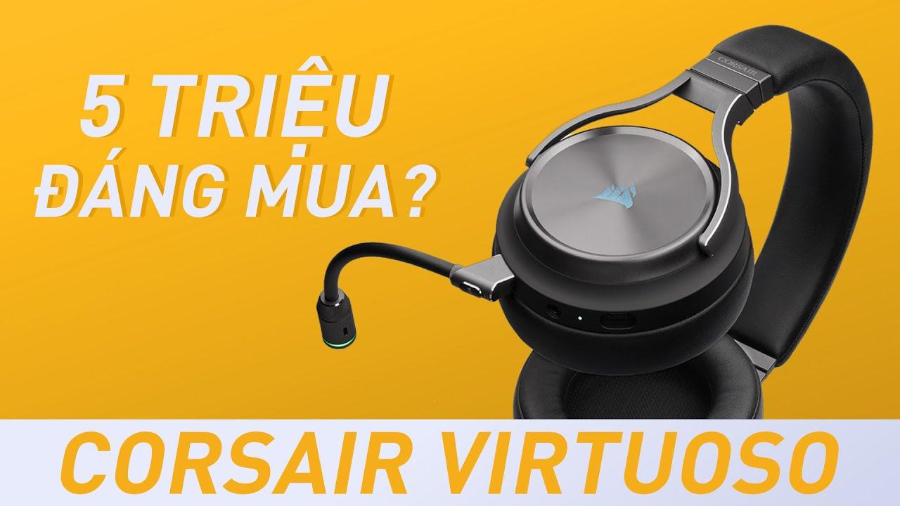 Corsair Virtuoso RGB Wireless SE: Tai nghe Gaming không dây đẹp nhất