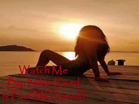 Watch Me - Nikki Reed & Paul McDonald (Lyrics)