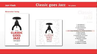 Classic goes Jazz 5 Jazzy Variations on a Theme by Brahms